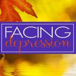 Facing Depression… Again