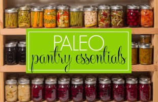 The Complete Guide to Paleo Pantry Items
