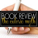 Book Review: The Calorie Myth by Jonathan Bailor