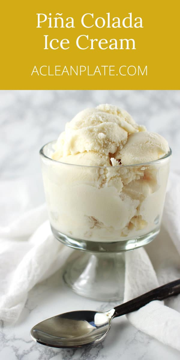 Pina Colada ice cream recipe from acleanplate.com