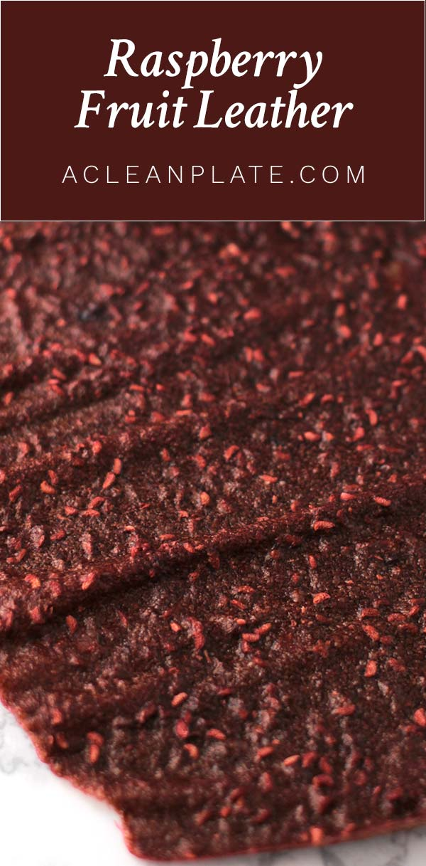 Raspberry Fruit Leather recipe from acleanplate.com