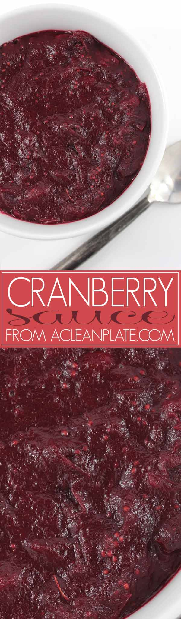 Cranberry Sauce recipe from ACleanPlate.com