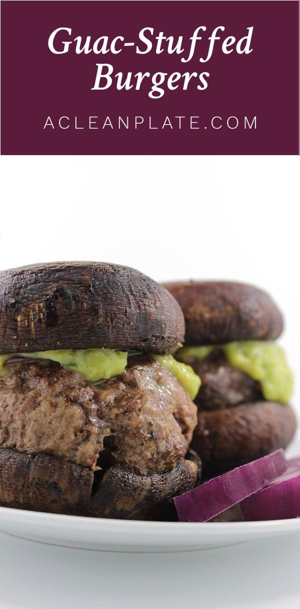 Guac-Stuffed Burgers recipe from acleanplate.com