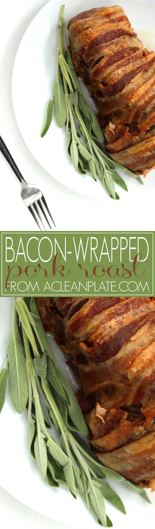 Bacon-Wrapped Pork Roast recipe from acleanplate.com