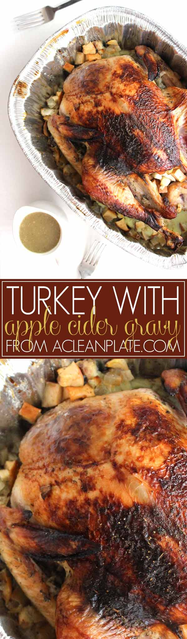 Roasted Turkey with Apple Cider Gravy recipe from acleanplate.com