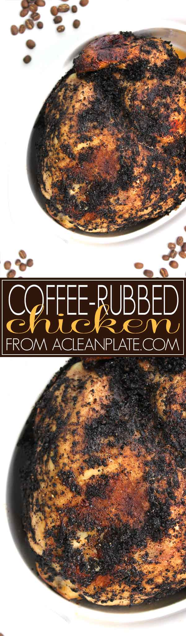 Coffee-Rubbed Chicken recipe from acleanplate.com
